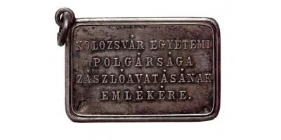 Kolozsvár Egyetemi Polgársága Zászlóavatásának Emlékére 1909 ezüst zseton