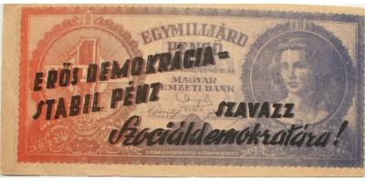 """egymilliárd pengő 1946 """"Erős demokrácia=Stabil pénz - Szavazz Szociáldemokratára!"""""""